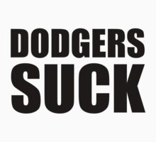 San Francisco Giants - DODGERS SUCK by MOHAWK99