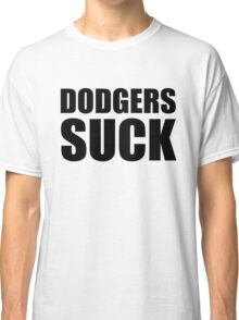 San Francisco Giants - DODGERS SUCK Classic T-Shirt