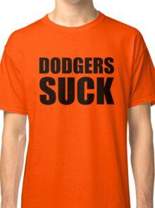 San Francisco Giants - DODGERS SUCK Classic T-Shirt