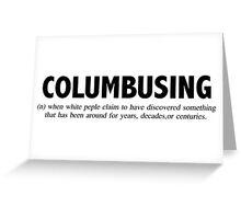 Columbusing Greeting Card