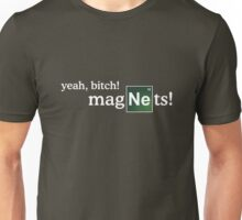 Magnets, yo. (Breaking Bad) Unisex T-Shirt