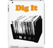 Dig It Vinyl Record iPad Case/Skin