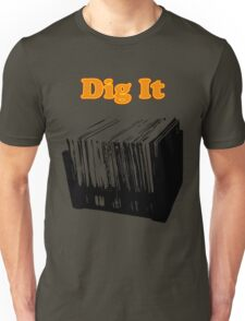 Dig It Vinyl Record Crate Unisex T-Shirt