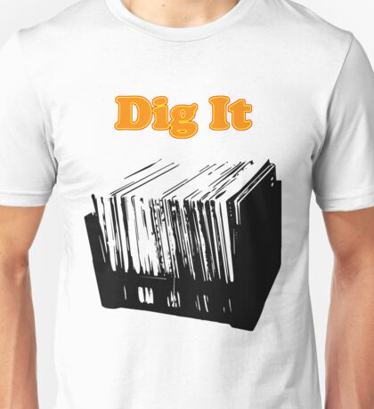 Dig It Vinyl Record Crate Unisex T-Shirt