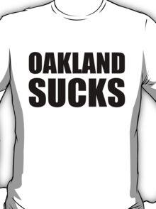 San Francisco Giants - OAKLAND SUCKS T-Shirt