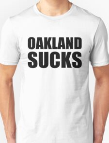 San Francisco Giants - OAKLAND SUCKS T-Shirt