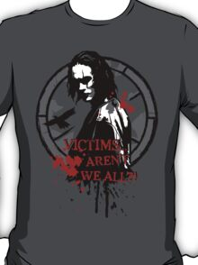 Victims... Aren't we all (2nd version) T-Shirt