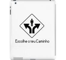 Escolhe o Teu Caminho iPad Case/Skin