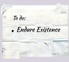 Endure Existence by sugarandweebs