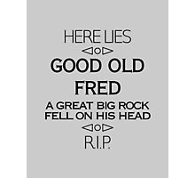 Here Lies Good Old Fred Photographic Print