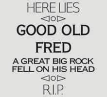 Here Lies Good Old Fred by slimey01