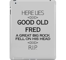 Here Lies Good Old Fred iPad Case/Skin