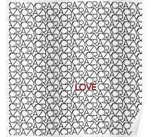 """Crazy, Love"" Typography Pattern in Black White  Poster"