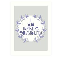 I am infinite possibility Art Print