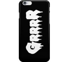 GrrrR iPhone Case/Skin