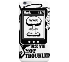 Mark 13:7 Wars and Rumours of Wars iPhone Case/Skin