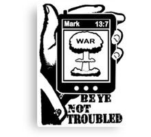 Mark 13:7 Wars and Rumours of Wars Canvas Print