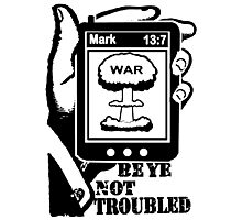 Mark 13:7 Wars and Rumours of Wars Photographic Print