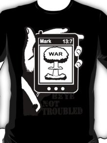 Mark 13:7 Wars and Rumours of Wars T-Shirt
