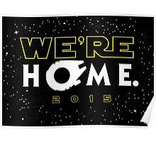 """""""We're Home."""" Poster"""