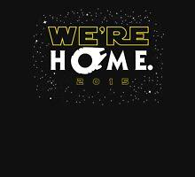 """We're Home."" Unisex T-Shirt"
