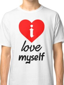 i Love Myself Classic T-Shirt