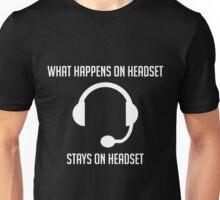 What Happens on Headset Unisex T-Shirt