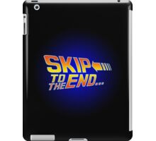 Skip to the End - Back to the Future iPad Case/Skin