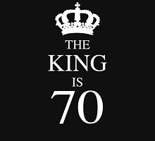 The King Is 70 Unisex T-Shirt