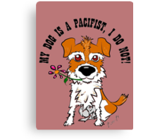 MY DOG IS A PACIFIST Canvas Print