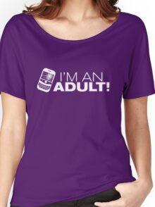I'm an ADULT! (White Version) Women's Relaxed Fit T-Shirt