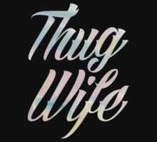 Thug Wife Life by dupabyte