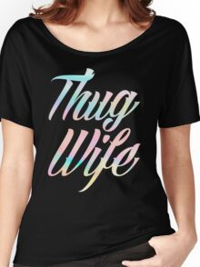Thug Wife Life Women's Relaxed Fit T-Shirt