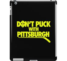 Don't Puck With Pittsburgh iPad Case/Skin