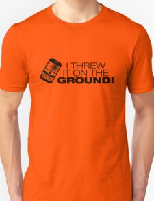 I Threw It on the GROUND! (Black Version) T-Shirt
