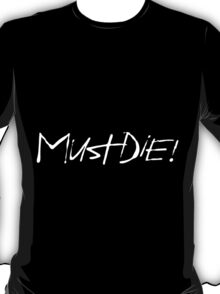 MUST DIE! Logo White T-Shirt
