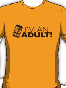 I'm an ADULT! (Black Version) T-Shirt