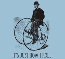 It's Just How I Roll by James Raynes