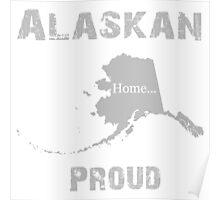 Alaska Proud Home Tee Poster
