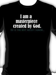 I am a masterpiece created by God #2 T-Shirt