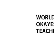 World's Okayest Teacher by Darecrow