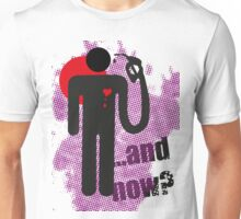 ...and now? Unisex T-Shirt