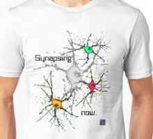 """Synapsing now. - WHITE""© Unisex T-Shirt"