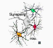 """Synapsing now. - WHITE""© Unisex T-Shirt"