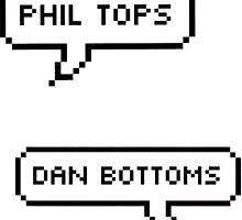 Phil Tops, Dan Bottoms  by cinderellacx