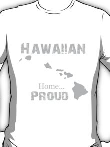 Hawaii Proud Home Tee T-Shirt