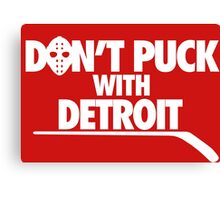 Don't Puck With Detroit Canvas Print