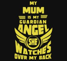 """My Mum is my Guardian Angel, She watches over my back"" Collection #210028A by mycraft"