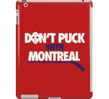 Don't Puck With Montreal iPad Case/Skin