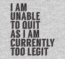 unable to quit Unisex T-Shirt